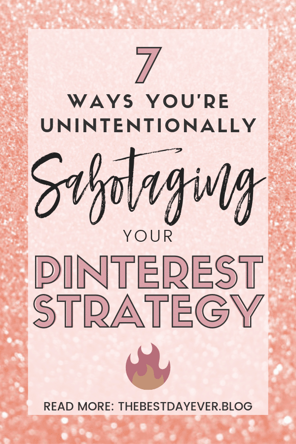 You\'re probably doing some of these things and they\'re causing major Pinterest strategy sabotage.  Find out what NOT to do if you want to succeed at Pinterest marketing... #Pinterest #PinterestMarketing #PinterestMarketingTips #PinterestStrategy