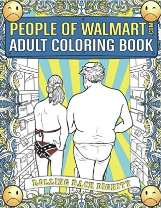People of Walmart coloring book? Yes, please! You have to check out these 25 incredibly bizarre Amazon products for sale on the mega-website.