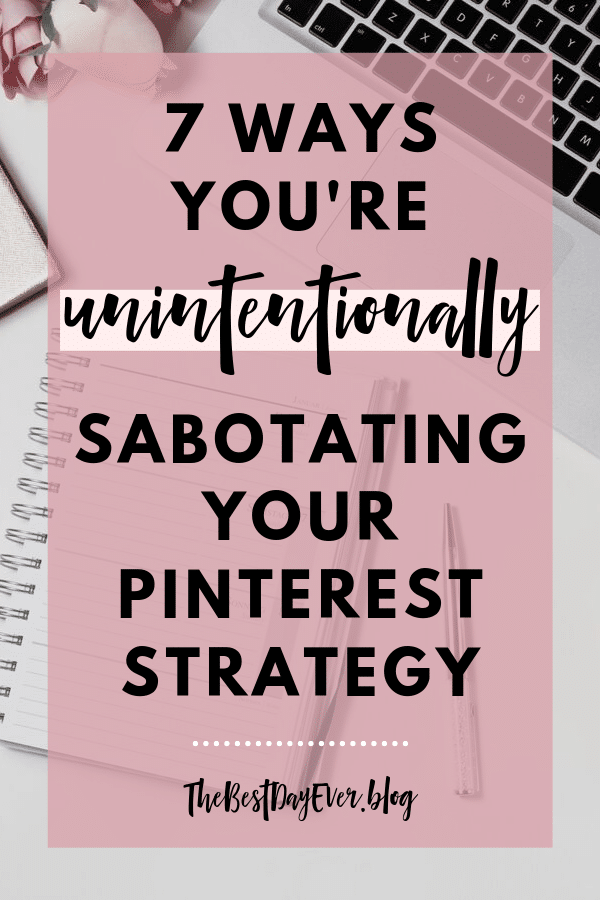 You're probably doing some of these things and they're causing major Pinterest strategy sabotage. Find out what NOT to do if you want to succeed at Pinterest marketing...